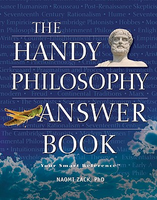 The Handy Philosophy Answer Book By Zack, Naomi